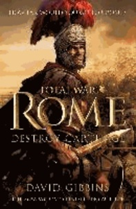 David Gibbins - Total War Rome: Destroy Carthage.