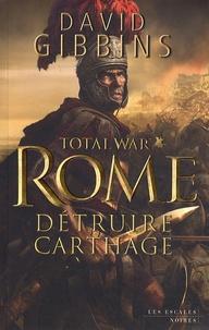 David Gibbins - Total War Rome  : Détruire Carthage.