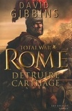 David Gibbins - Total War Rome  : Détruire Carthage.
