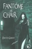David Gibert - Fantôme de chair.