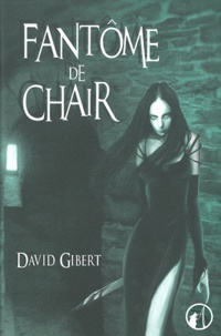 David Gibert - Fantôme de chair.