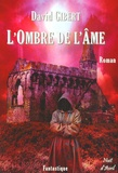 David Gibert - L'ombre de l'âme.