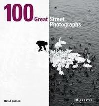 David Gibson - 100 Great Street Photographs.