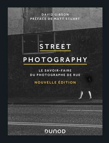 David Gibson - Street photography - Le savoir-faire du photographe de rue.