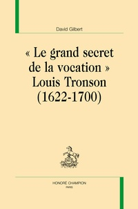 """David Gilbert - """"Le grand secret de la vocation"""" - Louis Tronson (1622-1700)."""