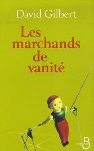 David Gilbert - Les marchands de vanité.