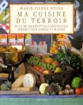 David Gill et Marie-Pierre Moine - Ma cuisine du terroir.