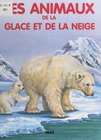 David Glover et Jane Glover - Les animaux de la glace et de la neige.