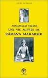 David Godman - Annamalai Swâmî : une vie auprès de Râmana Maharshi.