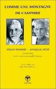 David Godman - Comme une montagne de camphre - Enseignements de Râmana Maharshi et Annamalai Swâmî sur la voie de la non-dualité (Advaita-Vedânta).
