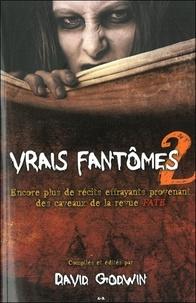 David Godwin - Vrais fantômes - Tome 2, Encore plus de récits effrayants provenant des caveaux de la revue FATE.