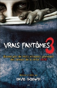 David Godwin - Vrais fantômes - Volme 3, Encore plus de récits effrayants provenant des caveaux de la revue FATE.