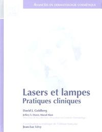 David Goldberg et Jean-Luc Levy - Lasers et lampes - Pratiques cliniques.