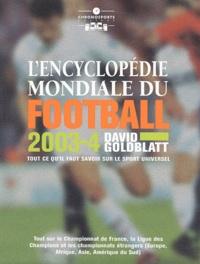 David Goldblatt - L'encyclopédie mondiale du football 2003-2004.