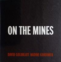 David Goldblatt et Nadine Gordimer - On the mines.