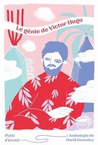 David Gonzales - Le génie de Victor Hugo - Poète d'avenir.