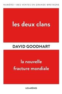 David Goodhart - Les deux clans - La nouvelle fracture mondiale.