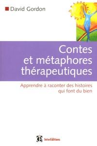 David Gordon - Contes et métaphores thérapeutiques - Apprendre à raconter des histoires qui font du bien.