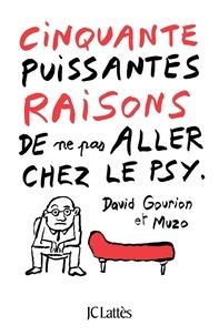 David Gourion et  Muzo - Cinquante puissantes raisons de ne pas aller chez le psy.