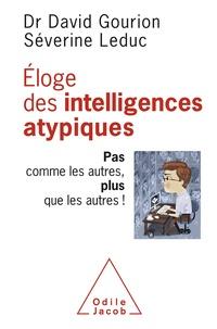 David Gourion et Séverine Leduc - Eloge des intelligences atypiques - Pas comme les autres, plus que les autres !.
