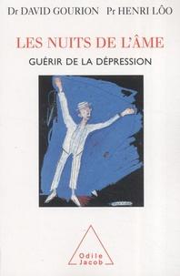 David Gourion et Henri Lôo - Les nuits de l'âme - Guérir de la dépression.