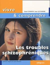 David Gourion et Anne Gut-Fayand - Les troubles schizophréniques.