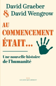 David Graeber - Au commencement était... - Une nouvelle histoire de l'humanité.