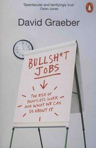 David Graeber - Bullshit Jobs - A Theory.
