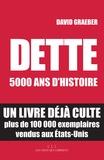 David Graeber - Dette : 5 000 ans d'histoire.