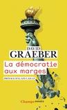 David Graeber - La démocratie aux marges.