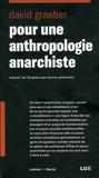 David Graeber - Pour une anthropologie anarchiste.