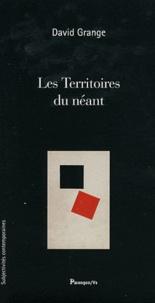 David Grange - Les Territoires du néant.
