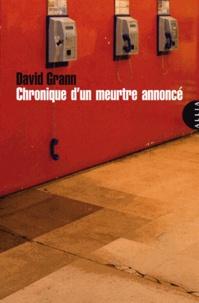 David Grann - Chronique d'un meurtre annoncé.