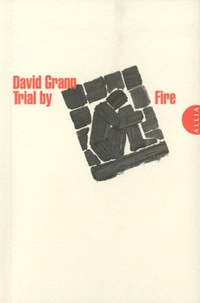 David Grann - Trial by Fire - L'Etat du Texas a-t-il exécuté un innocent ?.