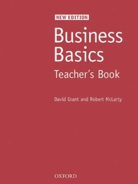 David Grant et Robert McLarty - Business Basics - Teacher's Book.