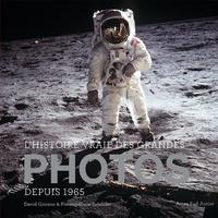 L'histoire vraie des grandes photos depuis 1965- Tome 2 - David Groison |