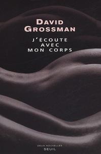 David Grossman - J'écoute avec mon corps.