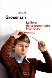 David Grossman - Le livre de la grammaire intérieure.