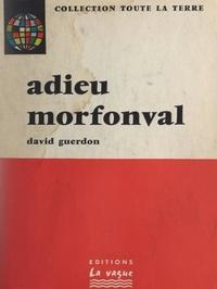 David Guerdon - Adieu Morfonval.