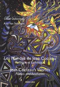 David Gullentops et Ann Van Sevenant - Les Mondes de Jean Cocteau - Poétique et esthétique. 2 DVD