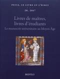 David Gura et Ciro Giacomelli - Livres de maîtres, livres d'étudiants : le manuscrit universitaire au Moyen Age.