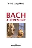 David-Guy Joannis - Bach autrement.