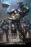 David Guymer - The Horus Heresy Primarchs  : Ferrus Manus - La Gorgone de Medusa.