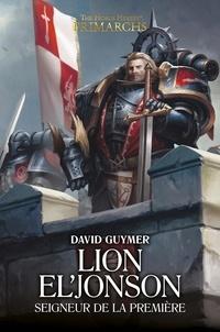 David Guymer - The Horus Heresy Primarchs  : Lion El'Jonson - Seigneur de la Première.