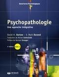 David H. Barlow et V. Mark Durand - Psychopathologie - Une approche intégrative.