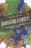 David H. Kaplan - Navigating Ethnicity - Segregation, Placemaking, and Difference.