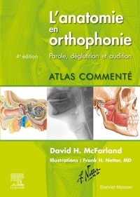 David h. Mcfarland - L'anatomie en orthophonie - Parole, déglutition et audition.