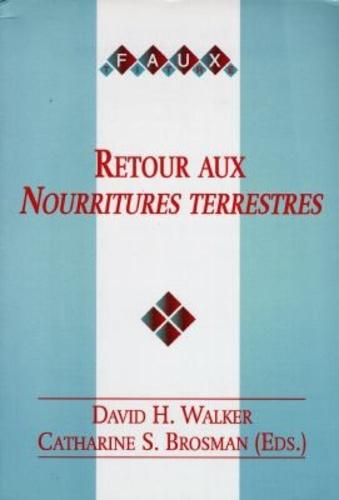 David H Walker - Retour aux Nourritures terrestres.