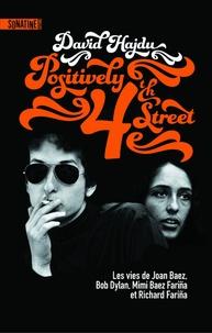 Histoiresdenlire.be Positively 4th street - Les vies de Joan Baez, Bob Dylan, Mimi Baez Farina et Richard Farina Image