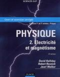 David Halliday et Robert Resnick - Physique - Volume 2, Electricité et magnétisme.